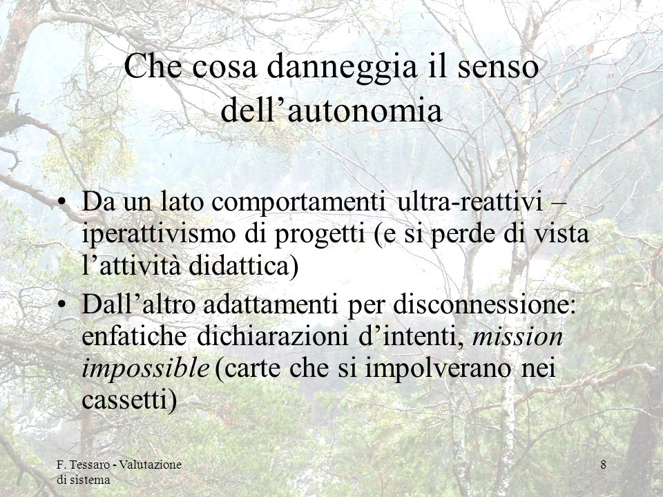 Che cosa danneggia il senso dell'autonomia