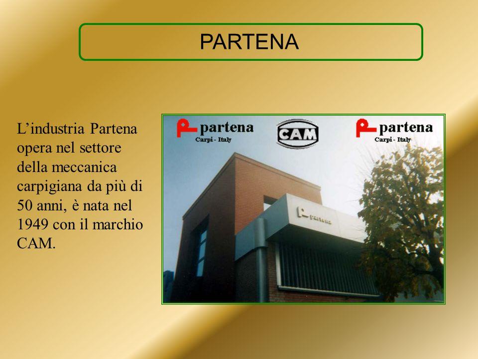 PARTENA L'industria Partena opera nel settore della meccanica carpigiana da più di 50 anni, è nata nel 1949 con il marchio CAM.
