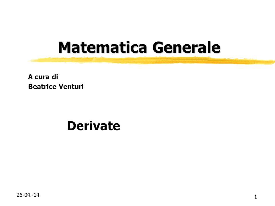 Matematica Generale A cura di Beatrice Venturi Derivate 29-03.-17