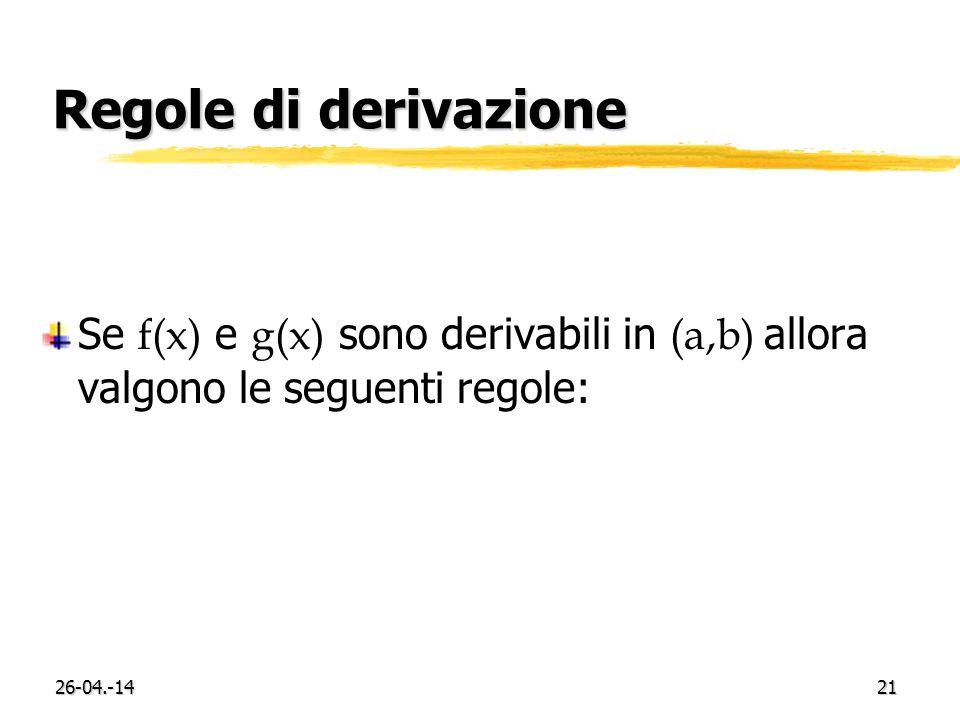 Regole di derivazione Se f(x) e g(x) sono derivabili in (a,b) allora valgono le seguenti regole: 29-03.-17.