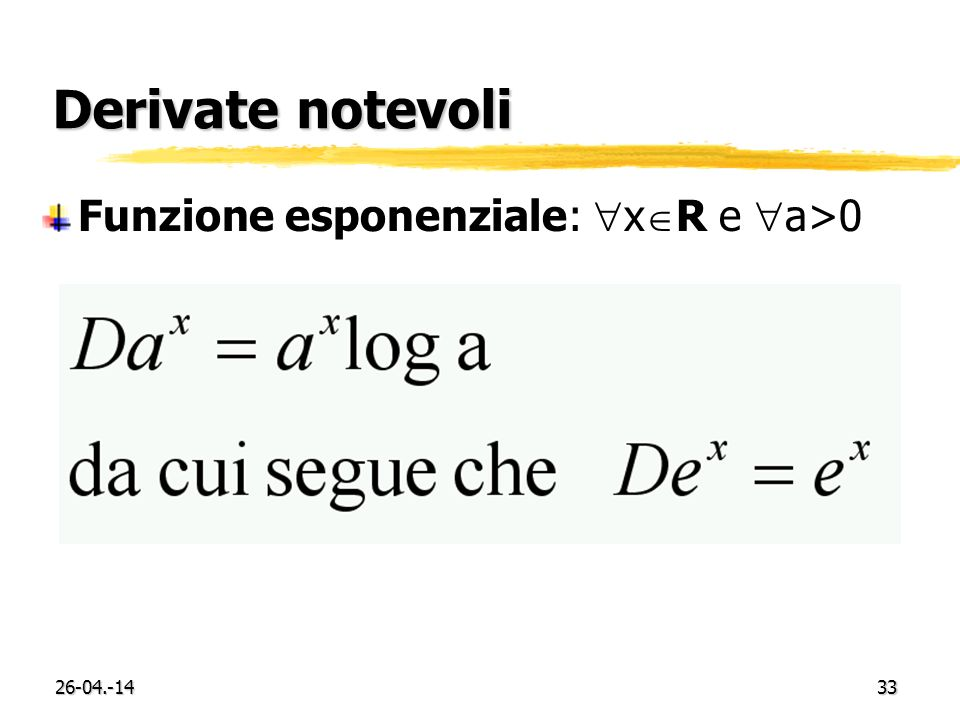 Derivate notevoli Funzione esponenziale: xR e a>0 29-03.-17