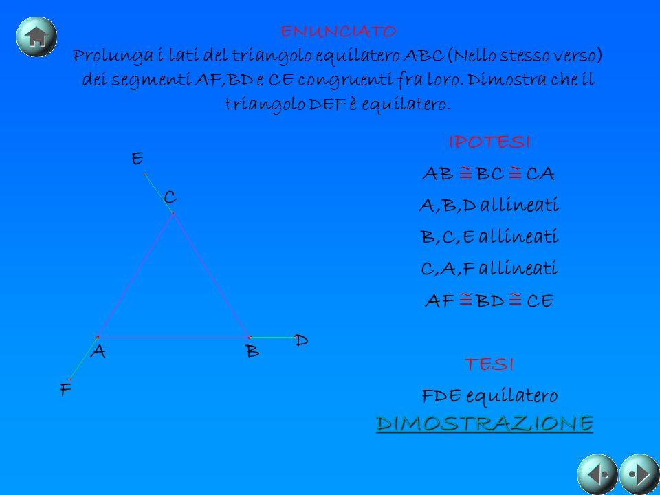DIMOSTRAZIONE IPOTESI AB BC CA A,B,D allineati B,C,E allineati
