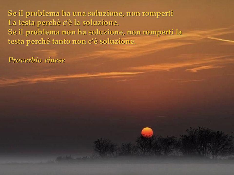 Se il problema ha una soluzione, non romperti