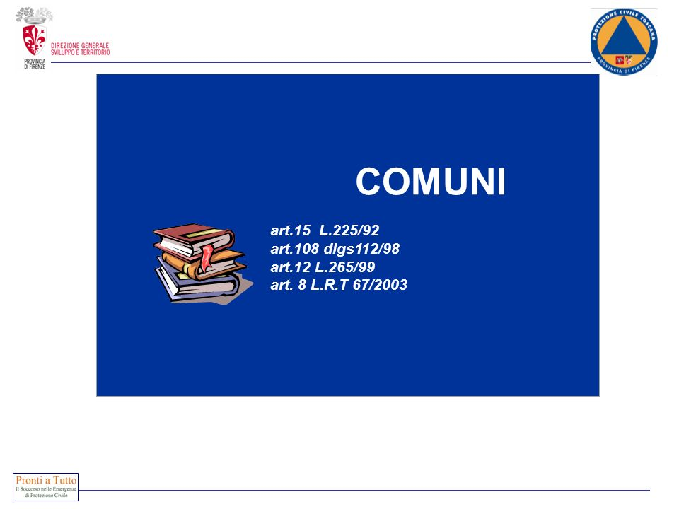 COMUNI art.15 L.225/92 art.108 dlgs112/98 art.12 L.265/99