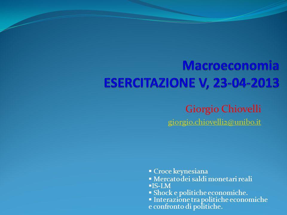 Macroeconomia ESERCITAZIONE V, 23-04-2013