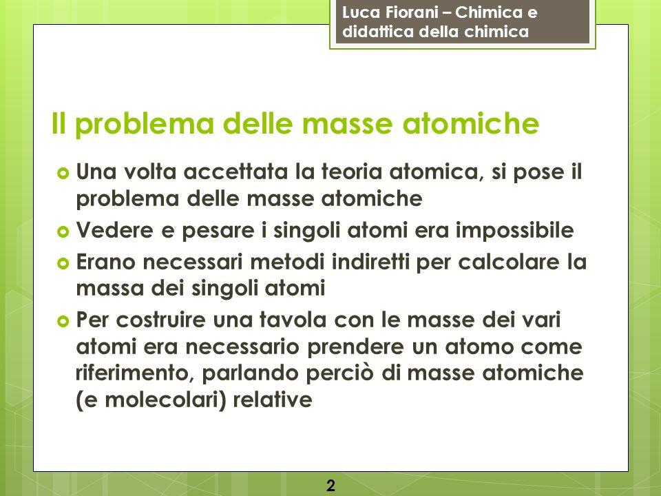 Il problema delle masse atomiche