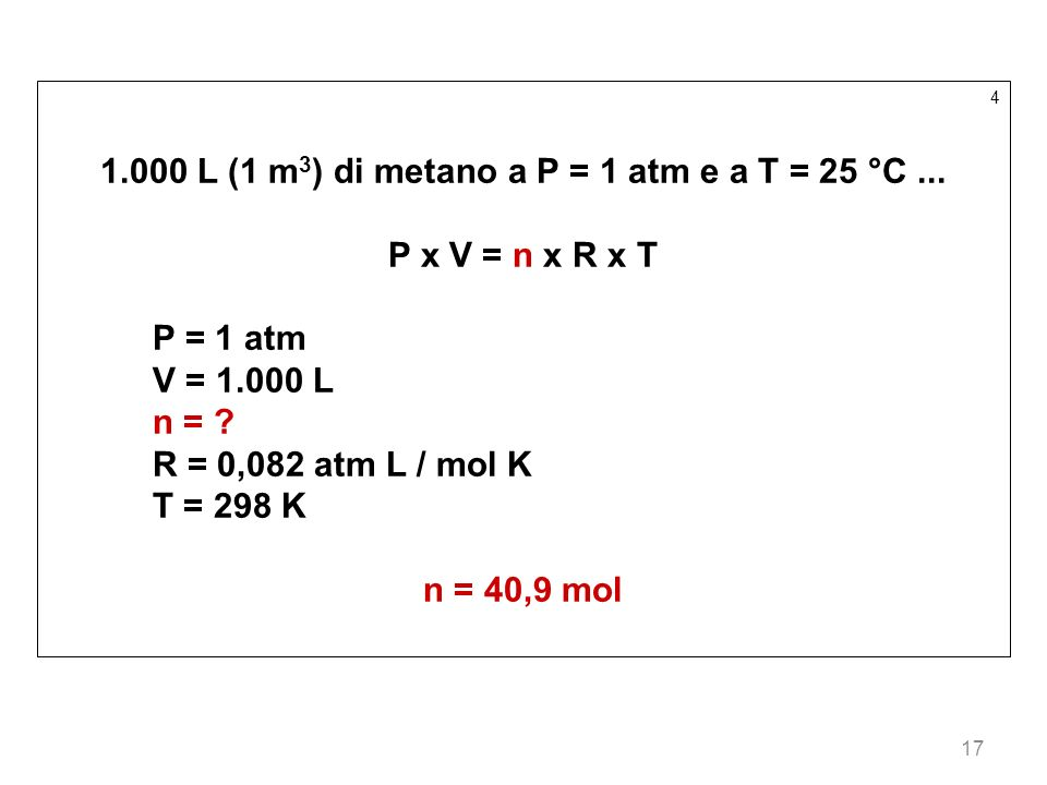 1.000 L (1 m3) di metano a P = 1 atm e a T = 25 °C ...