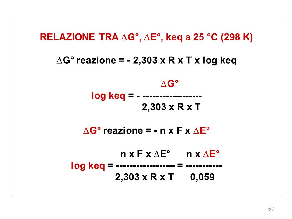 RELAZIONE TRA G°, E°, keq a 25 °C (298 K)