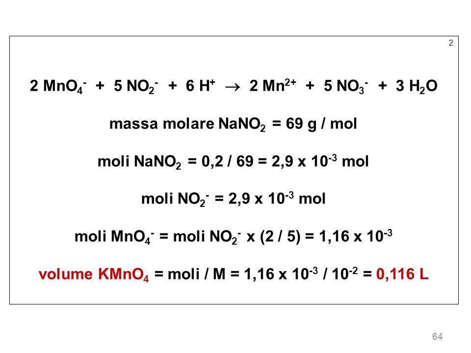 2 MnO4- + 5 NO2- + 6 H+  2 Mn2+ + 5 NO3- + 3 H2O
