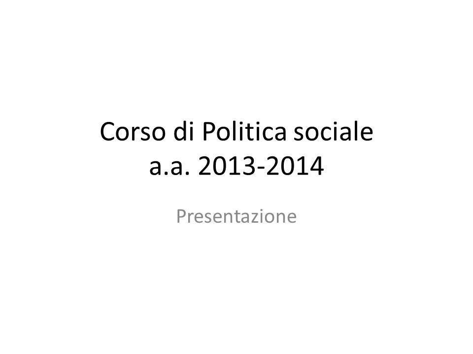 Corso di Politica sociale a.a. 2013-2014