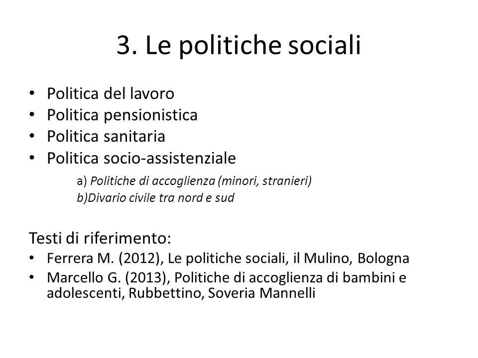 3. Le politiche sociali Politica del lavoro Politica pensionistica