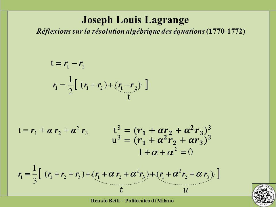 Joseph Louis Lagrange t t 3 =( 𝒓 𝟏 +𝜶 𝒓 𝟐 + 𝜶 𝟐 𝒓 𝟑 ) 3