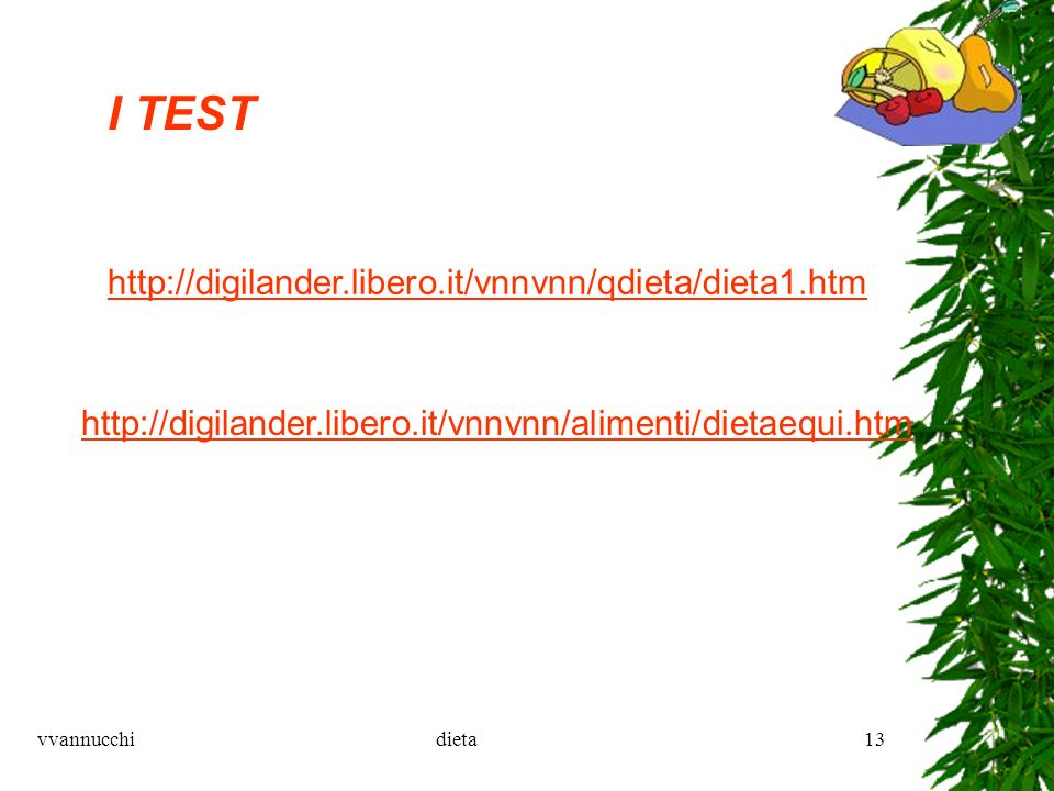 I TEST http://digilander.libero.it/vnnvnn/qdieta/dieta1.htm