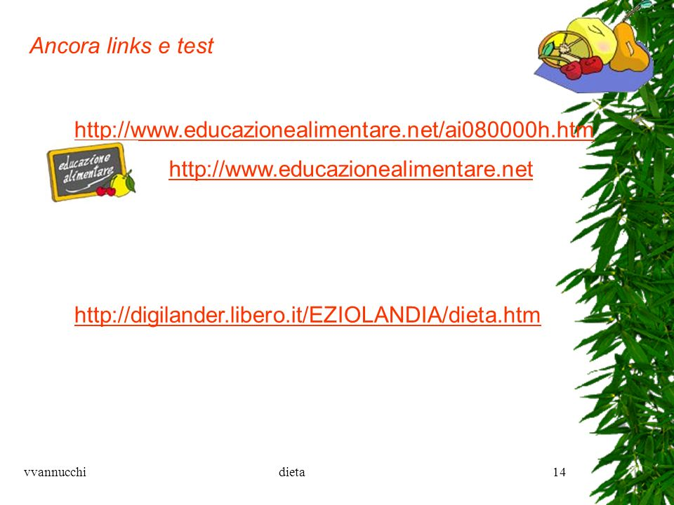 Ancora links e test http://www.educazionealimentare.net/ai080000h.htm