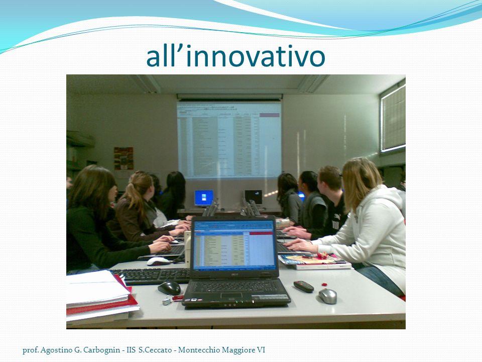 all'innovativo prof. Agostino G. Carbognin - IIS S.Ceccato - Montecchio Maggiore VI