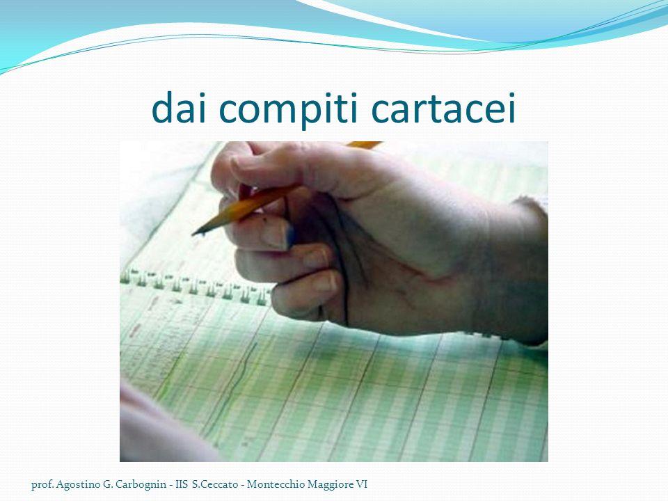 dai compiti cartacei prof. Agostino G. Carbognin - IIS S.Ceccato - Montecchio Maggiore VI