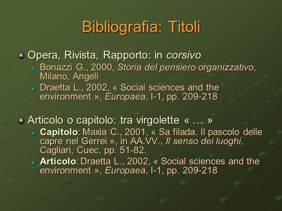 Bibliografia: Titoli Opera, Rivista, Rapporto: in corsivo
