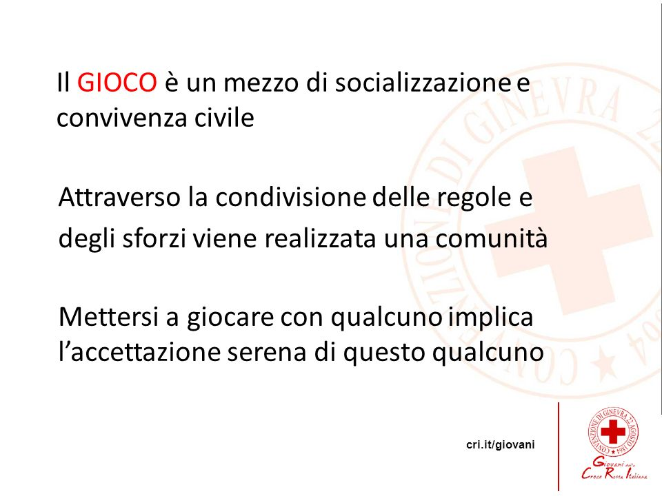 Il GIOCO è un mezzo di socializzazione e convivenza civile