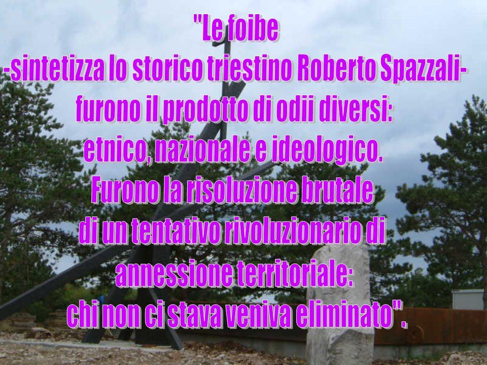 -sintetizza lo storico triestino Roberto Spazzali-