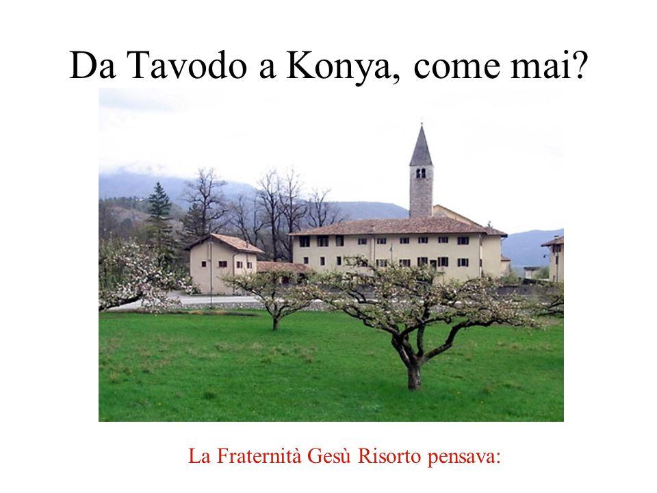 Da Tavodo a Konya, come mai