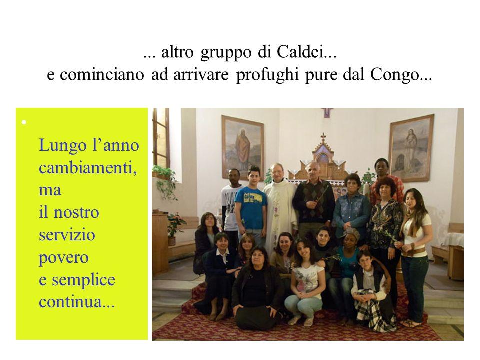... altro gruppo di Caldei... e cominciano ad arrivare profughi pure dal Congo...