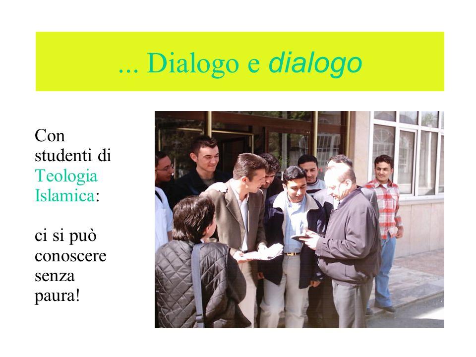 ... Dialogo e dialogo Con studenti di Teologia Islamica: ci si può conoscere senza paura!