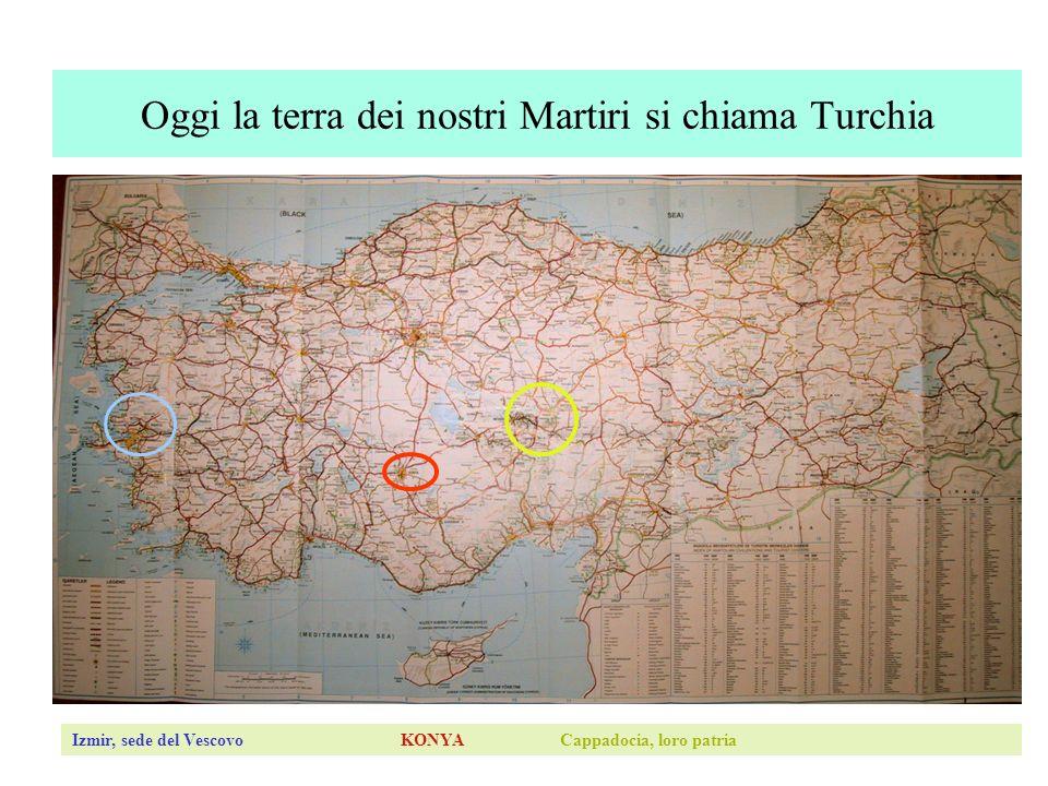 Oggi la terra dei nostri Martiri si chiama Turchia