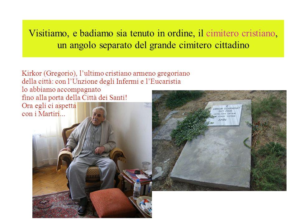 Visitiamo, e badiamo sia tenuto in ordine, il cimitero cristiano, un angolo separato del grande cimitero cittadino