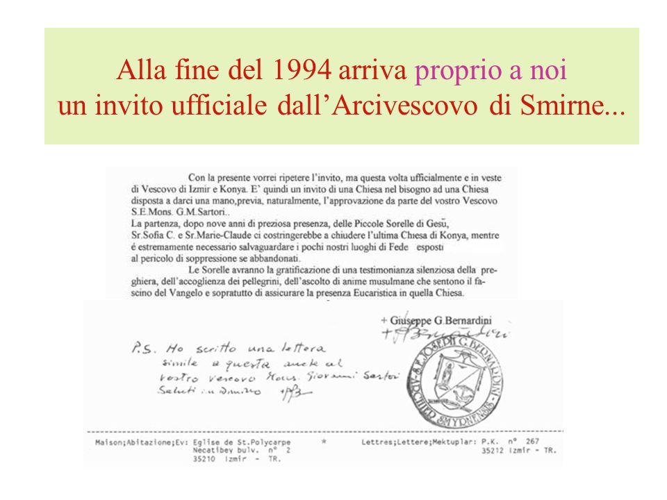 Alla fine del 1994 arriva proprio a noi un invito ufficiale dall'Arcivescovo di Smirne...