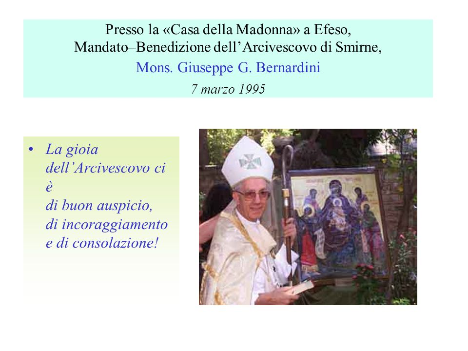 Presso la «Casa della Madonna» a Efeso, Mandato–Benedizione dell'Arcivescovo di Smirne, Mons. Giuseppe G. Bernardini 7 marzo 1995