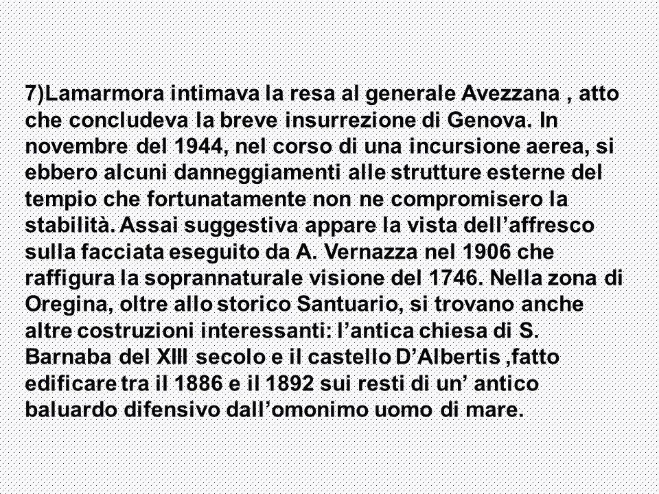 7)Lamarmora intimava la resa al generale Avezzana , atto che concludeva la breve insurrezione di Genova.