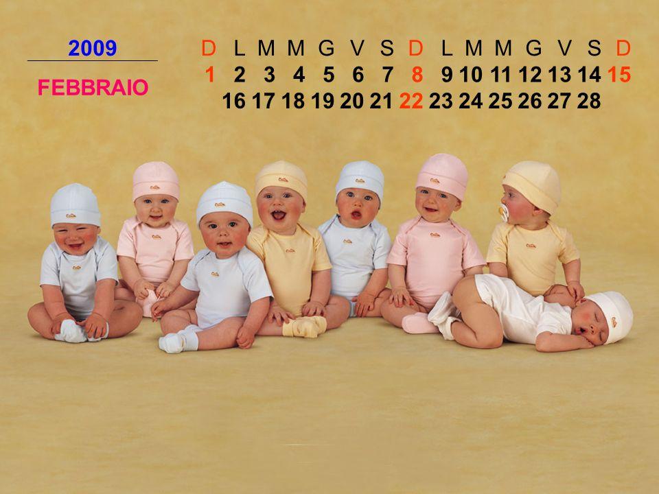 2009 D. L. M. G. V. S. FEBBRAIO. 1. 2. 3. 4. 5. 6. 7. 8. 9. 10. 11. 12. 13. 14.