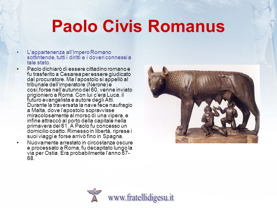 Paolo Civis Romanus www.fratellidigesu.it