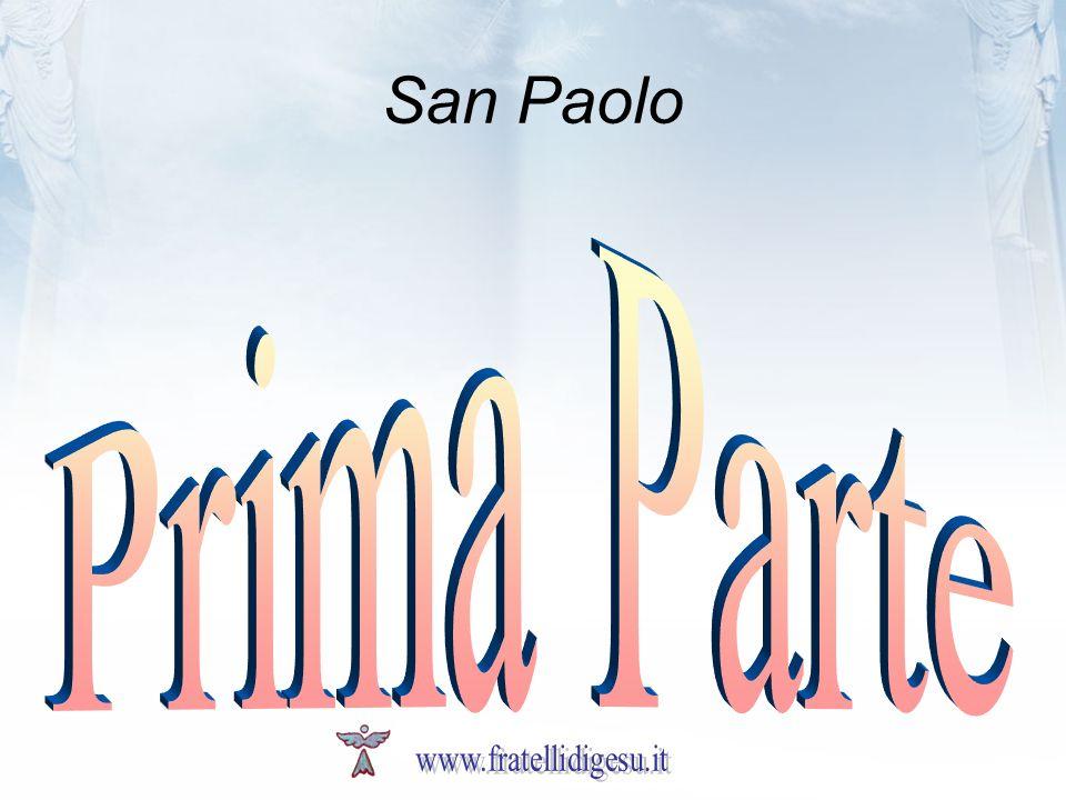 San Paolo Prima Parte www.fratellidigesu.it