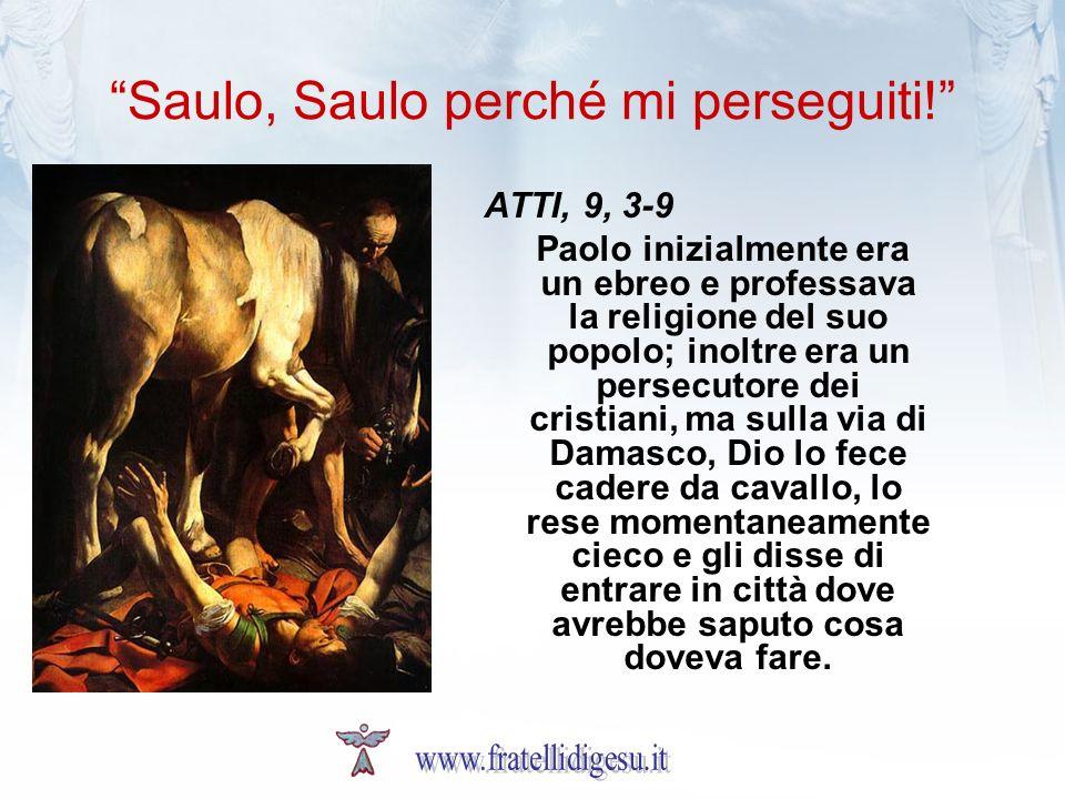 Saulo, Saulo perché mi perseguiti!