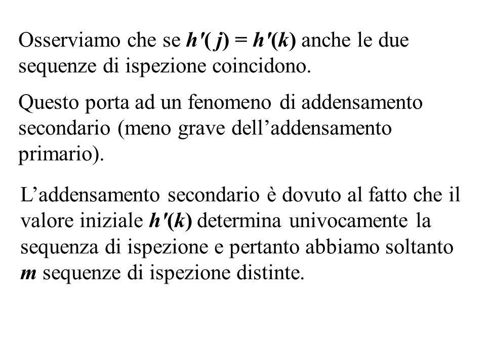 Osserviamo che se h ( j) = h (k) anche le due sequenze di ispezione coincidono.