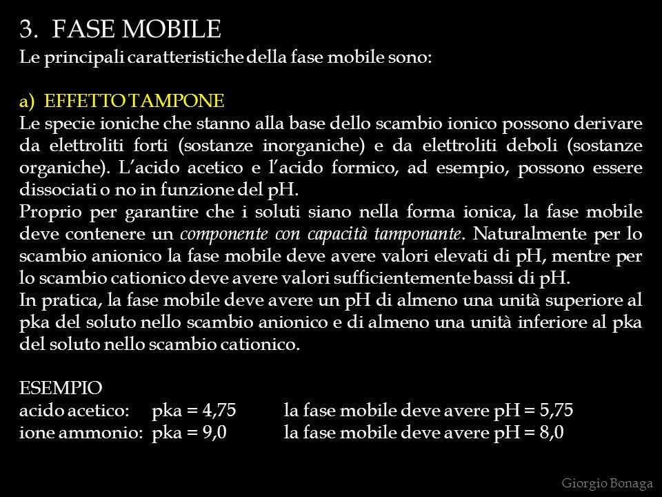 3. FASE MOBILE Le principali caratteristiche della fase mobile sono: