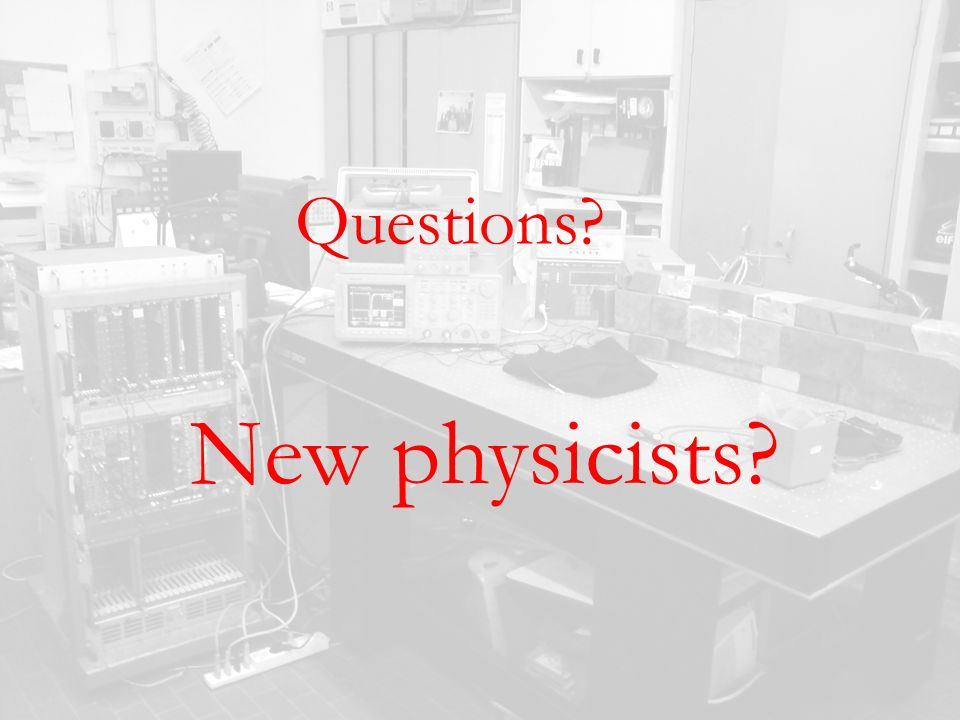 Questions New physicists