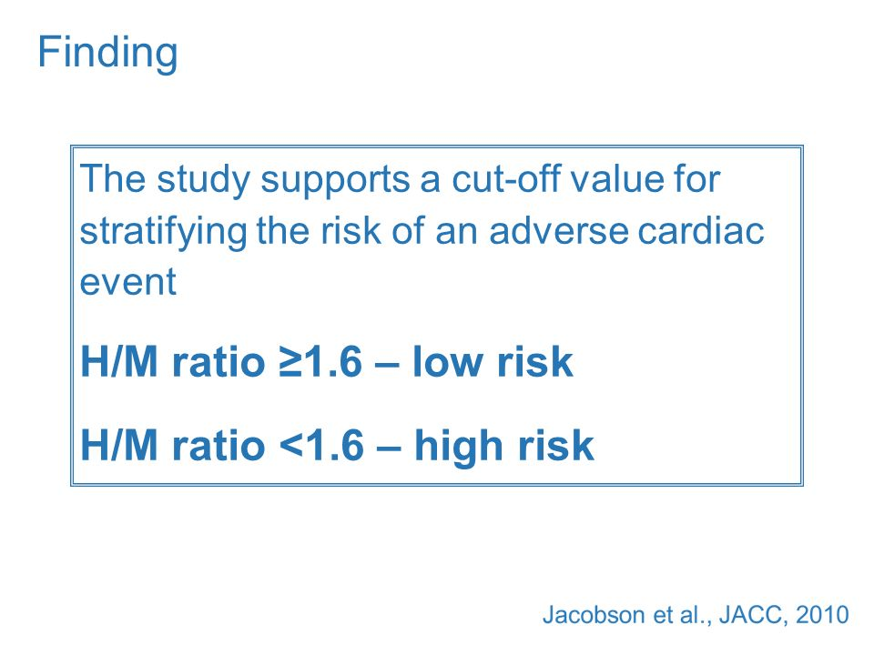 H/M ratio <1.6 – high risk