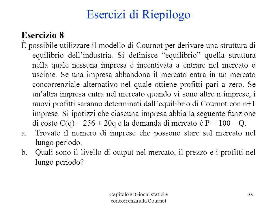 Capitolo 8: Giochi statici e concorrenza alla Cournot