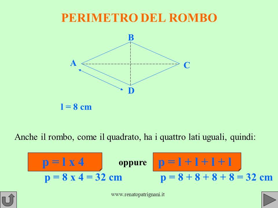 PERIMETRO DEL ROMBO p = l x 4 p = l + l + l + l p = 8 x 4 = 32 cm