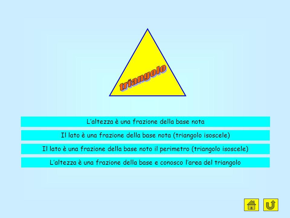 triangolo L'altezza è una frazione della base nota