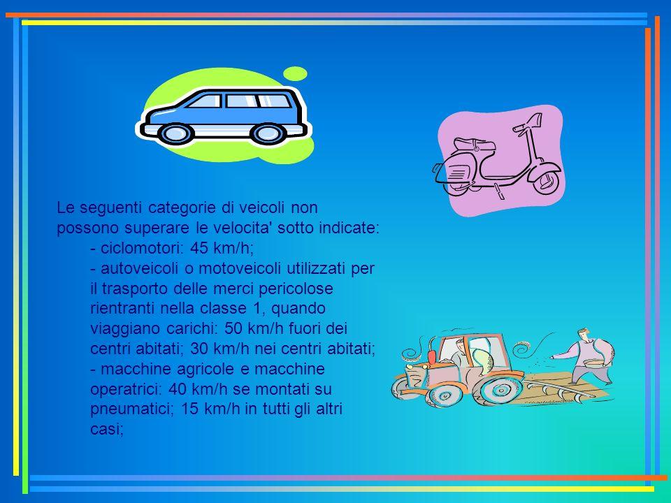 Le seguenti categorie di veicoli non possono superare le velocita sotto indicate: