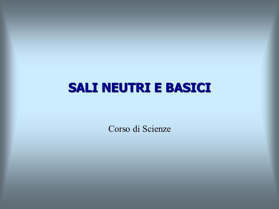 SALI NEUTRI E BASICI Corso di Scienze