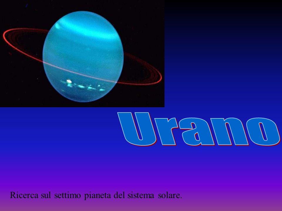 Urano Ricerca sul settimo pianeta del sistema solare.