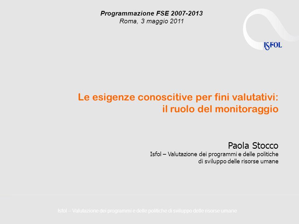 Le esigenze conoscitive per fini valutativi: il ruolo del monitoraggio