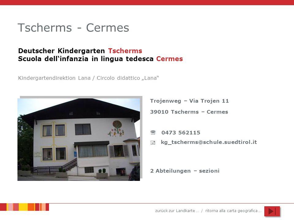 Tscherms - CermesDeutscher Kindergarten Tscherms Scuola dell'infanzia in lingua tedesca Cermes.