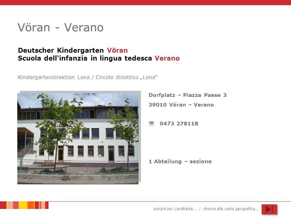 """Vöran - VeranoDeutscher Kindergarten Vöran Scuola dell'infanzia in lingua tedesca Verano. Kindergartendirektion Lana / Circolo didattico """"Lana"""