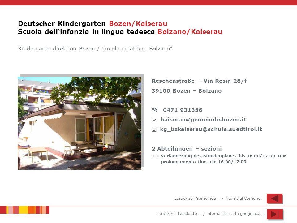 Deutscher Kindergarten Bozen/Kaiserau Scuola dell'infanzia in lingua tedesca Bolzano/Kaiserau