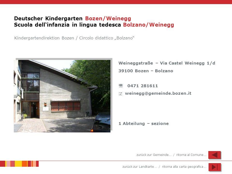 Deutscher Kindergarten Bozen/Weinegg Scuola dell'infanzia in lingua tedesca Bolzano/Weinegg